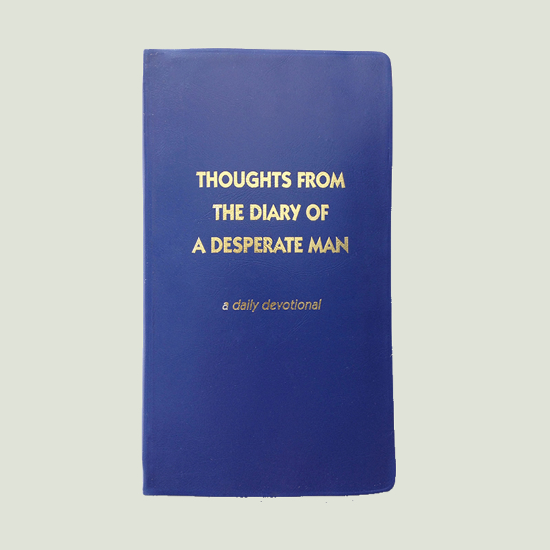 Thoughts From the Diary of a Desperate Man – Blue Plastic Cover